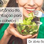 [:pb]Importância da alimentação para cabelos saudáveis[:]
